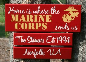 THREE Duty Station &quot;Home is Where the Marine Corps, Army, Navy, Coast Guard, Air Force Sends Us&quot; Military family sign